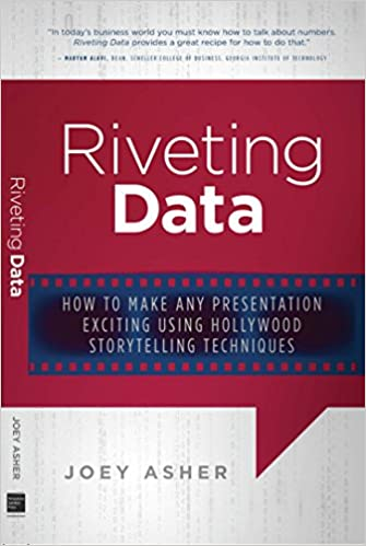Riveting Data How To Make Any Presentation Exciting Using Hollywood