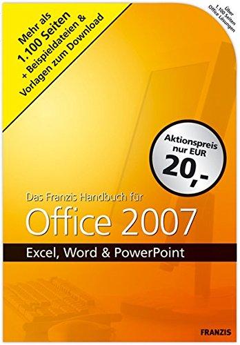 Handbuch für Office 2007: Excel, Word & Powerpoint
