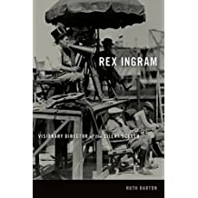 Rex Ingram:Visionary Director of the Silent Screen