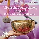 CD Tibetische Klangschalen-Therapie: Heilsame Schwingungen in Harmonie