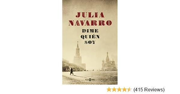 Amazon.com: Dime quién soy (Spanish Edition) eBook: Julia Navarro: Kindle Store