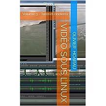 Vidéo sous Linux: Volume 3 - Tutoriel cinelerra (French Edition)