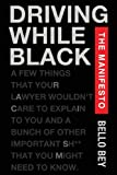 Driving While Black the Manifesto, Bello Bey, 0989476006
