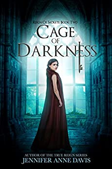 Cage of Darkness: Reign of Secrets, Book 2 by [Davis, Jennifer Anne]
