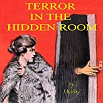 Terror in the Hidden Room | J. Kirby