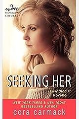 Seeking Her: A FINDING IT Novella (A Losing It Novella) Mass Market Paperback