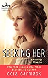 Seeking Her: A FINDING IT Novella (A Losing It Novella)