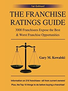 The Franchise Ratings Guide: 3000 Franchisees Expose the Best & Worst Franchise Opportunities by iUniverse, Inc.