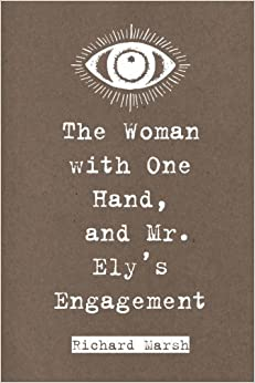 Book The Woman with One Hand, and Mr. Ely's Engagement
