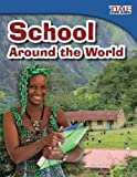 School Around the World (TIME FOR KIDS® Nonfiction Readers)