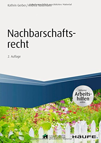 Nachbarschaftsrecht - inkl. Arbeitshilfen online (Haufe Fachbuch) Taschenbuch – 17. August 2017 Kathrin Gerber Andrea Nasemann Haufe Lexware 3648106015