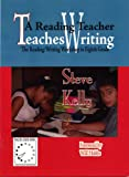 A Reading Teacher Teaches Writing : The Reading/Writing Workshop in Eighth Grade, Steve Kelly, 1888842555
