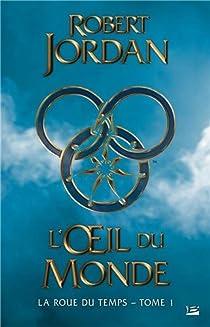 La Roue du Temps, Intégrale 1 : L'Oeil du Monde par Jordan