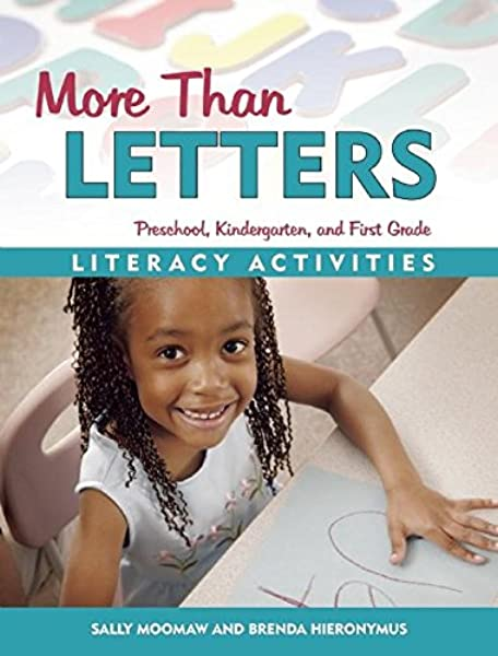 Amazon.com: More Than Letters: Literacy Activities For Preschool,  Kindergarten, And First Grade (9781884834981): Moomaw, Sally, Hieronymus,  Brenda: Books