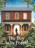 The Boy on the Porch, Sharon Creech, 0061892351