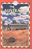 Australia by Rail, 4th: Includes city guides to Sydney, Melbourne, Brisbane, Adelaide, Perth, Canberra