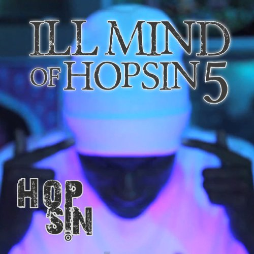 Ill Mind of Hopsin 5 [Explicit]
