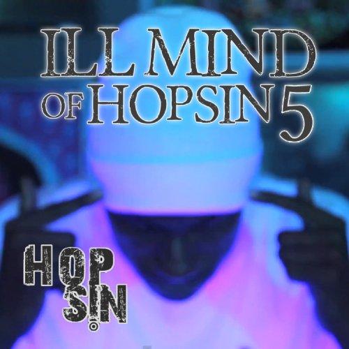 Ill Mind of Hopsin 5 - Single ...