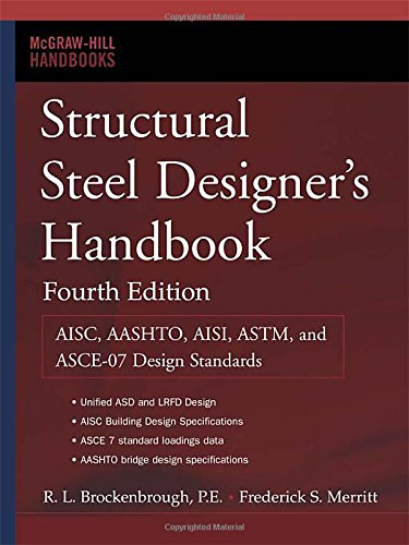 Structural Steel Designer's Handbook: AISC, AASHTO, AISI, ASTM, and ASCE-07 Design Standards