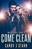 Come Clean: Wilde Rock #1 (Come Rock Me Book 3)