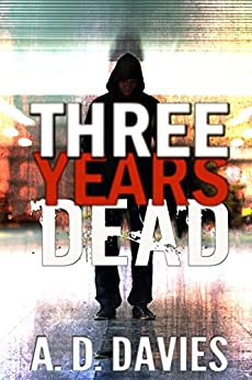 Three Years Dead by [Davies, A. D.]