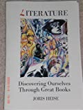 Literature : Discovering Ourselves Through Great Books, Heise, Joris, 0896412326