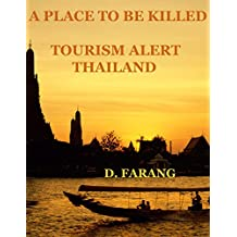 A Place To Be Killed: Tourism Alert Thailand