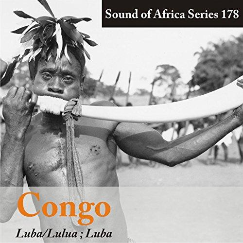 Sound of Africa Series 178: Congo (Luba/Lulua )