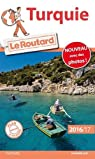 Guide du Routard. Turquie. 2016-2017 par Guide du Routard
