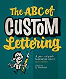 The ABC of Custom Lettering: A Practical Guide to