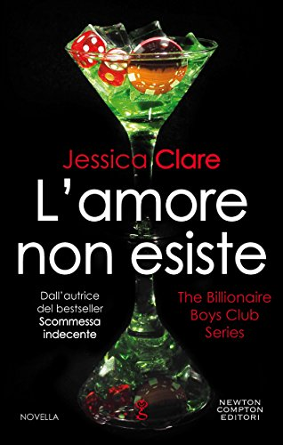 L'amore non esiste (The Billionaire Boys Club Series Vol. 7) (Italian Edition)