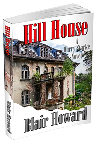 Hill House - A Harry Starke Mystery Novel - Book 3 by Blair Howard