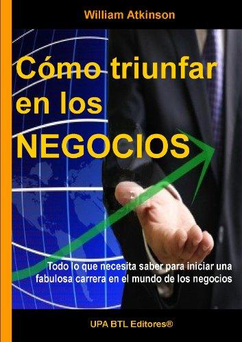 Cómo triunfar en los Negocios (Empresa y Negocios nº 3) (Spanish Edition)