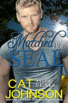 Hot SEALs: Matched with a Hot SEAL by [Johnson, Cat]