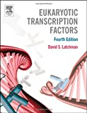 img - for Eukaryotic Transcription Factors, Fourth Edition book / textbook / text book