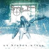 single bullet theory - On Broken Wings
