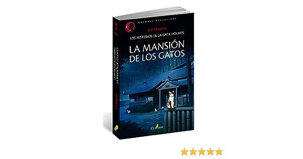 LA MANSIÓN DE LOS GATOS.: Los misterios de la gata holmes: Amazon.es: Jiro Akagawa, Bárbara Pesquer Isasi: Libros