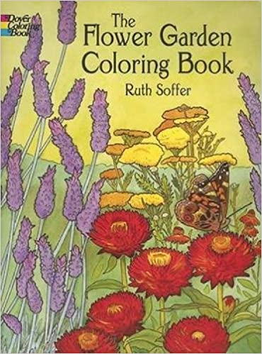 the flower garden coloring book dover nature coloring book ruth soffer 9780486444970 amazoncom books