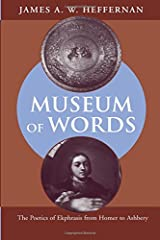 Museum of Words: The Poetics of Ekphrasis from Homer to Ashbery Paperback