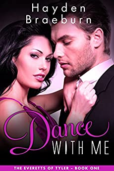 Dance With Me (Series Introduction/Romantic Suspense) (The Everetts of Tyler Book 1) by [Braeburn, Hayden]