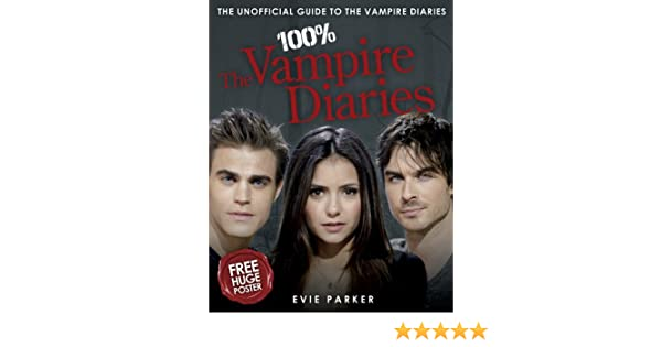 100% The Vampire Diaries: The Unofficial Guide: Amazon.es: Evie Parker: Libros en idiomas extranjeros