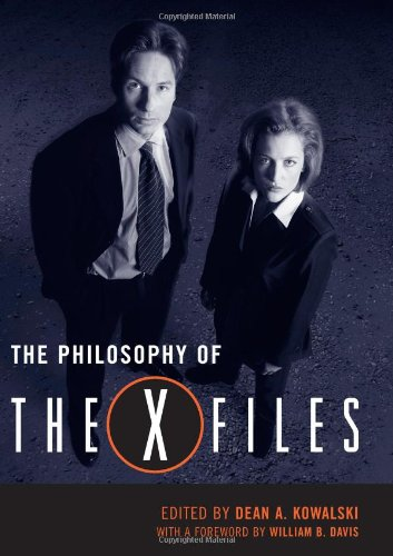 The Philosophy of The X-Files (Philosophy Of Popular Culture) by University Press of Kentucky