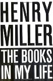 """""""The Books in My Life"""" av Henry Miller"""