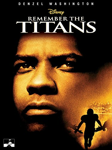 - Remember The Titans