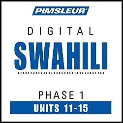 Swahili Phase 1, Unit 11-15
