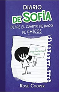 Diario de Sofía desde el cuarto de baño de chicos (Serie Diario de Sofía 2