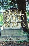 Wicked Good Secrets, Janice Law, 1934645818