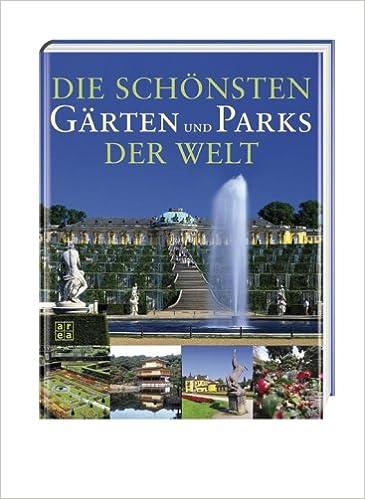 Die schönsten Gärten und Parks der Welt: Amazon.de: Caroline Holmes ...
