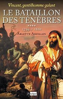 Vincent, gentilhomme galant : [4] : Le bataillon des ténèbres : 1799-1800, Aguillon, Arlette