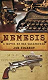 Image of Nemesis: A Novel of Old California
